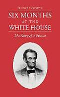 Six Months at the White House with Abraham Lincoln.: The Story of a Picture.