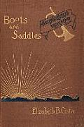 Boots and Saddles: Or Life in Dakota with General Custer