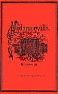 Andersonville: A Story of Rebel Military Prisons, Fifteen Months a Guest of the So-Called Southern Confederacy. A Private Soldiers Ex