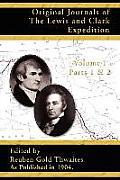 Original Journals of the Lewis & Clark Expedition Parts 1 & 2