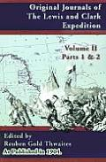 Original Journals of the Lewis and Clark Expedition: 1804-1806; Part 1 & 2 of Volume 2
