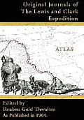 Journals of the Lewis and Clark Expedition #08: Atlas Accompanying the Original Journals of the Lewis and Clark Expedition: 1804-1806