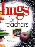 Hugs For Teachers Stories Sayings An