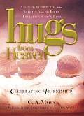 Hugs From Heaven Celebrating Friendship