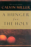 A Hunger For The Holy: Nurturing Intimacy With Christ (Where Your Faith Finds A Friend) by Calvin Miller