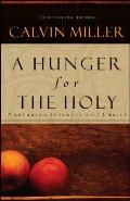 A Hunger For The Holy by Calvin Miller
