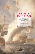 The Billy Ruffian: The Bellerophon and the Downfall of Napoleon