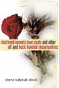 Shattered Sonnets Love Cards & Other Off & Back Handed Importunities