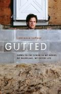 Gutted: Down to the Studs in My House, My Marriage, My Entire Life