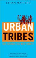 Urban Tribes: Are Friends the New Family?