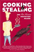 Cooking and Stealing: The Tin House Nonfiction Reader Cover