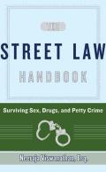 The Street Law Handbook: Surviving Sex, Drugs, and Petty Crime