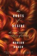 The Roots of Desire: The Myth, Meaning, and Sexual Power of Red Hair Cover