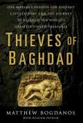 Thieves of Baghdad One Marines Passion for Ancient Civilizations & the Journey to Recover the Worlds Greatest Stolen Treasures