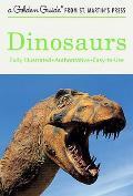 Dinosaurs: A Golden Guide from St. Martin's Press (Golden Guide)