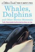 Whales, Dolphins, and Other Marine Mammals: A Golden Guide from St. Martin's Press (Golden Guide)