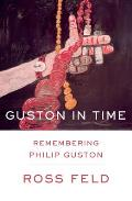 Guston in Time: Remembering Philip Guston Cover