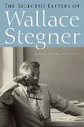 Selected Letters Of Wallace Stegner