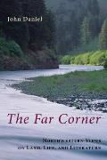 The Far Corner: Northwestern Views on Land, Life, and Literature Cover