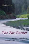Far Corner Northwestern Views on Land Life & Literature