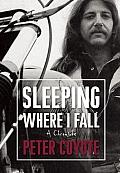 Sleeping Where I Fall A Chronicle