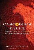 Cascadia's Fault: The Coming Earthquake and Tsunami That Could Devastate North America Cover