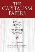 The Capitalism Papers: Fatal Flaws of an Obsolete System Cover
