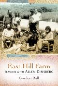 East Hill Farm: Seasons with Allen Ginsberg Cover