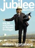 Jubilee Hitchhiker: The Life and Times of Richard Brautigan Cover
