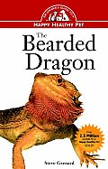 The Bearded Dragon: An Owner's Guide to a Happy Healthy Pet (Owner's Guides to a Happy, Healthy Pet)