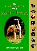 Ultimate Book Of Mastiff Breeds