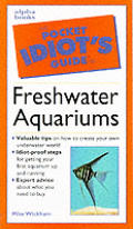 Pocket Idiots Guide To Freshwater Aquariums