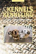 Kennels & Kenneling 2ND Edition