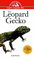 The Leopard Gecko: An Owner's Guide to a Happy Healthy Pet (Owner's Guides to a Happy, Healthy Pet)
