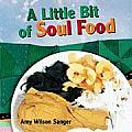 A Little Bit of Soul Food (World Snacks)