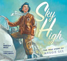 Sky High The True Story Of Maggie Gee