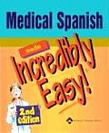 Medical Spanish Made Incredibly Easy 2nd Edition
