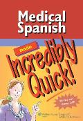 Medical Spanish Made Incredibly Quick! (Made Incredibly Quick)
