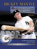 Mickey Mantle: The American Dream Comes to Life: Volume 1