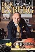 Dick Enberg: Oh My! 50 Years of Rubbing Shoulders with Greatness