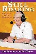 Still Roaring Jim Phillips Life In Broadcasting
