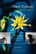 Flower Essences For Animals Remedies For Helping the Pets You Love