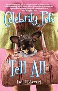 Celebrity Pets Tell All