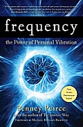 Frequency The Power of Personal Vibration