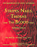 Stripes Nails Thorns & The Blood That Fl