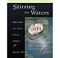 Stirring the Waters: Writing to Find Your Spirit Cover