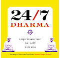 24 7 Dharma Impermanence No Self Nirvana