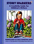 Story Sparkers: A Creativity Guide for Children's Writers (Write for Kids)
