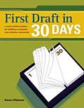 First Draft in 30 Days A Novel Writers System for Building a Complete & Cohesive Manuscript