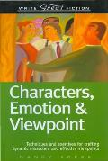 Characters, Emotion & Viewpoint (Write Great Fiction Series) by Nancy Kress
